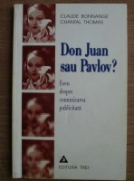 Claude Bonnange - Don Juan sau Pavlov? Eseu despre comunicarea publicitara