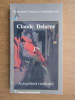 Anticariat: Claude Delarue - Asteptand razboiul