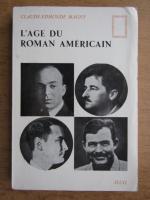 Anticariat: Claude Edmonde Magny - L'age du roman americain