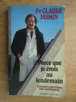 Anticariat: Claude Jasmin - Parce que je crois au lendemain