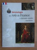Anticariat: Claude Wenzler - Genealogie des rois de France et epouses royales