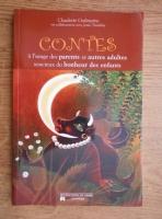 Anticariat: Claudette Guilmaine - Contes a l'usage des parents et autres adultes soucieux du bonheur des enfants