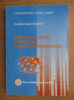 Anticariat: Claudia Baicu Craciun - Activitatea bancara si finantarea comertului international