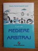 Anticariat: Claudiu Florinel Augustin Ignat - Curs de mediere si arbitraj