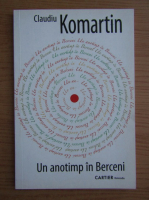 Claudiu Komartin - Un anotimp in Berceni