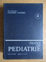 Anticariat: Claudiu Taindel - Tratat de Pediatrie. Boli infectioase (volume 4)