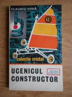 Anticariat: Claudiu Voda - Ucenicul constructor