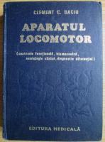 Anticariat: Clement C. Baciu - Aparatul locomotor. Anatomie functionala, biomecanica, semiologie clinica, diagnostic diferential