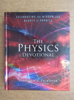 Clifford A. Pickover - The physics devotional