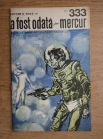 Anticariat: Clifford D. Simak - A fost odata pe mercur, nr. 333