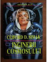 Cliford D. Simak - Inginerii cosmosului