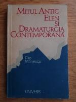 Anticariat: Clio Manescu - Mitul antic elen si dramaturgia contemporana