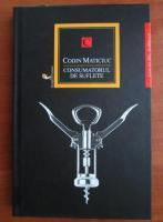 Codin Maticiuc - Consumatorul de suflete