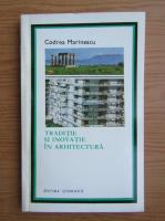 Anticariat: Codrea Marinescu - Traditie si inovatie in arhitectura