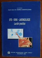 Anticariat: Codrut Sarafoleanu - OTO - RINO - LARINGOLOGIE. Lucrari practice