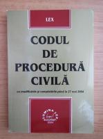 Anticariat: Codul de procedura civila cu modificarile si completarile pana la 27 mai 2004