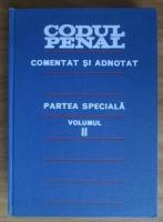 Anticariat: Codul penal completat si adnotat. Partea speciala (volumul 2) (1977)