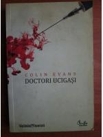 Anticariat: Colin Evans - Doctori ucigasi