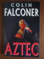Colin Falconer - Aztec