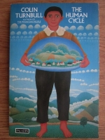 Anticariat: Colin Turnbull - The human cycle