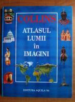 Collins - Atlasul lumii in imagini
