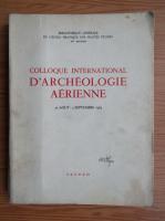 Anticariat: Colloque international d'archeologie aerienne. 31 aout - 3 septembre 1963