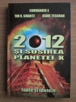 Anticariat: Commander X - 2012 si sosirea planetei X. Fapte si ipoteze