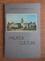 Anticariat: Complexul muzeistic Iasi, Palatul Culturii