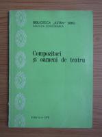 Compozitori si oameni de teatru
