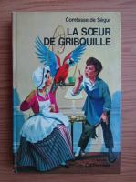 Anticariat: Comtesse De Segur - La soeur de Gribouille