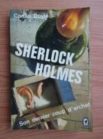 Anticariat: Conan Doyle - Sherlock Holmes. Son dernier coup d'archet