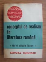 Anticariat: Conceptul de realism in literatura romana. Idei si atitudini literare