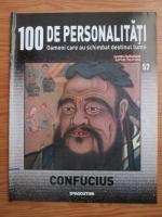 Anticariat: Confucius (100 de personalitati, Oameni care au schimbat destinul lumii, nr. 52)