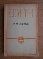 Anticariat: Conrad Ferdinand Meyer - Jurg Jenatsch. O intamplare din Grizoni