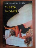 Anticariat: Constance O`Day Flannery - O data in viata