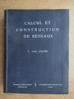 Anticariat: Constant van Gastel - Calcul et construction de reseaux (1935)