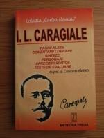 Anticariat: Constanta Barboi - I. L. Caragiale. Comentarii literare, sinteze, personaje, aprecieri critice, teste de evaluare