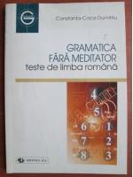 Constanta Coca Dumitru - Gramatica fara meditator, teste de limba romana