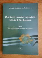 Anticariat: Constanta Dumitrasconiu - Repertoriul lucrarilor elaborate de bibliotecile din Romania (volumul 2)