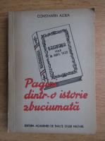 Anticariat: Constantin Aldea - Pagini dintr-o istorie zbuciumata