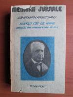 Anticariat: Constantin Argetoianu - Pentru cei de maine amintiri din vremea celor de ieri (volumul 2, partea 4)