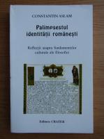 Constantin Aslam - Palimpsestul identitatii romanesti