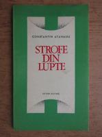 Constantin Atanasiu - Strofe din lupte