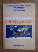 Anticariat: Constantin Balaceanu Stolnici - Incursiune in antropogeneza