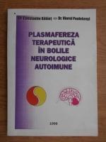Anticariat: Constantin Balaet - Plasmafereza terapeutica in bolile neurologice autoimune