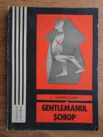 Anticariat: Constantin Barbuceanu - Gentlemanul schiop