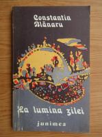 Anticariat: Constantin Blanaru - La lumina zilei