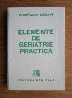 Constantin Bogdan - Elemente de geriatrie practica