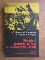 Constantin Botoran, Ion Calafeteanu - Romania si conferinta de pace de la paris (1918-1920)