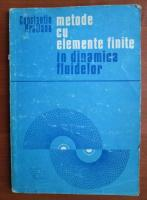 Constantin Bratianu - Metode cu elemente finite in dinamica fluidelor
